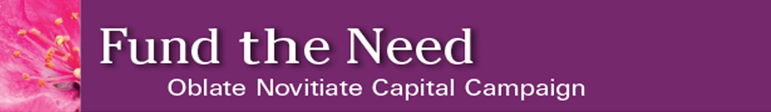 Fund the Need: Oblate Novitiate Capital Campaign