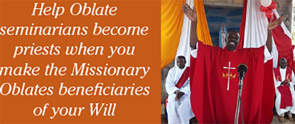 Help Oblate seminarians become priests when you make the Missionary Oblates beneficiaries of your Will